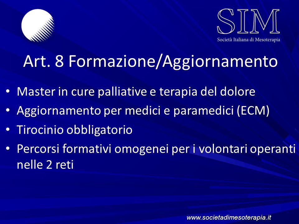 Art. 8 Formazione/Aggiornamento Master in cure palliative e terapia del dolore Aggiornamento per medici e paramedici (ECM) Tirocinio obbligatorio Perc