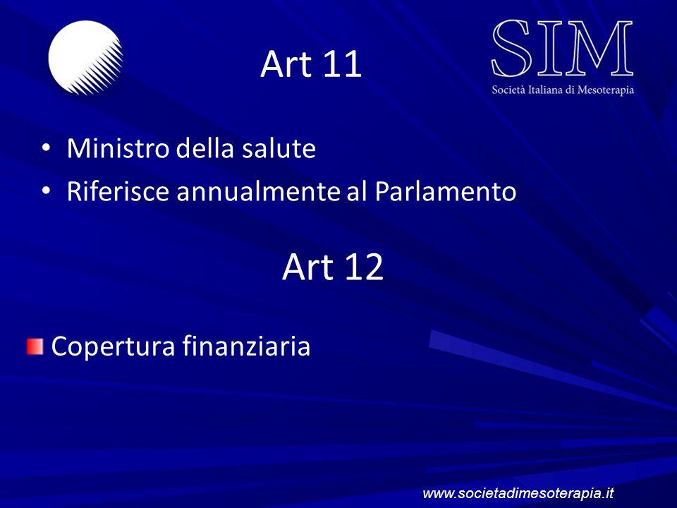 Art 11 Ministro della salute Riferisce annualmente al Parlamento Art 12 Copertura finanziaria www.societadimesoterapia.it