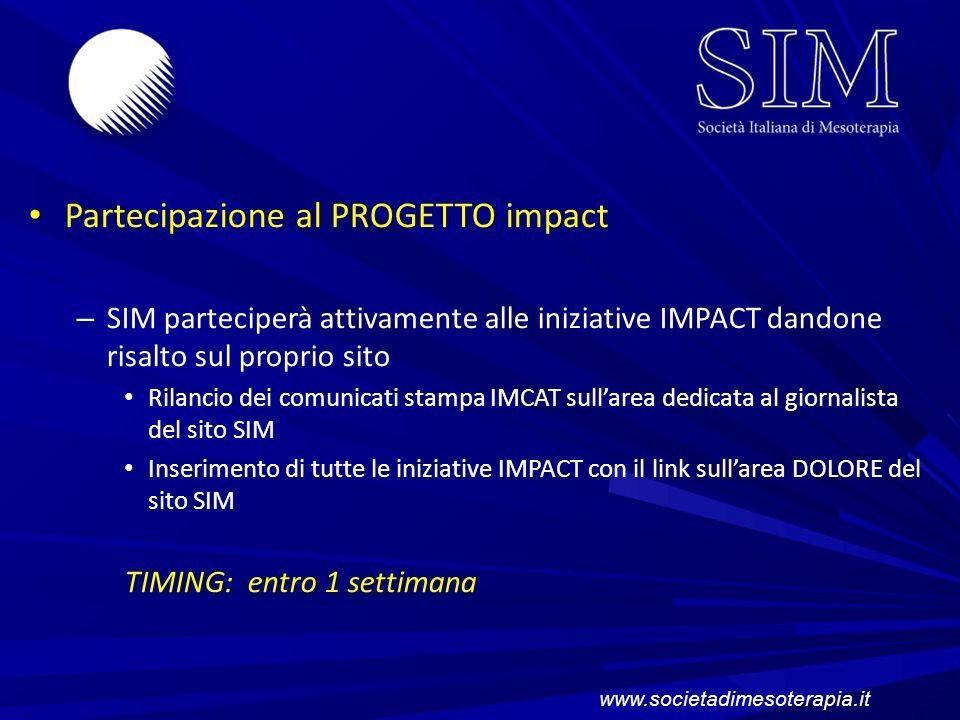 Partecipazione al PROGETTO impact – SIM parteciperà attivamente alle iniziative IMPACT dandone risalto sul proprio sito Rilancio dei comunicati stampa