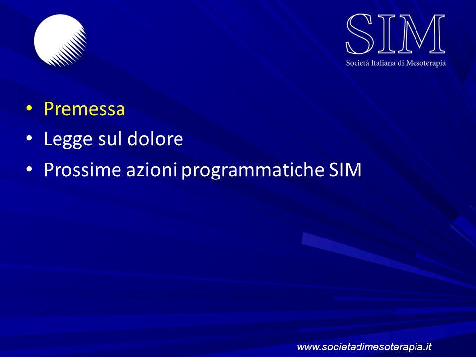 Premessa Legge sul dolore Prossime azioni programmatiche SIM www.societadimesoterapia.it