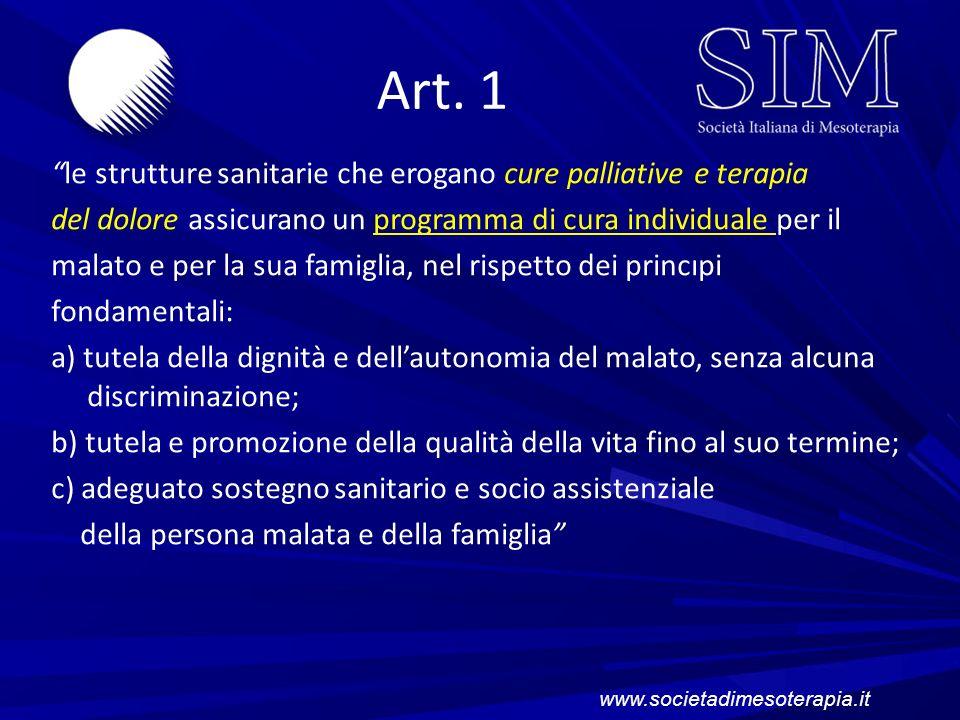Art. 1 le strutture sanitarie che erogano cure palliative e terapia del dolore assicurano un programma di cura individuale per il malato e per la sua