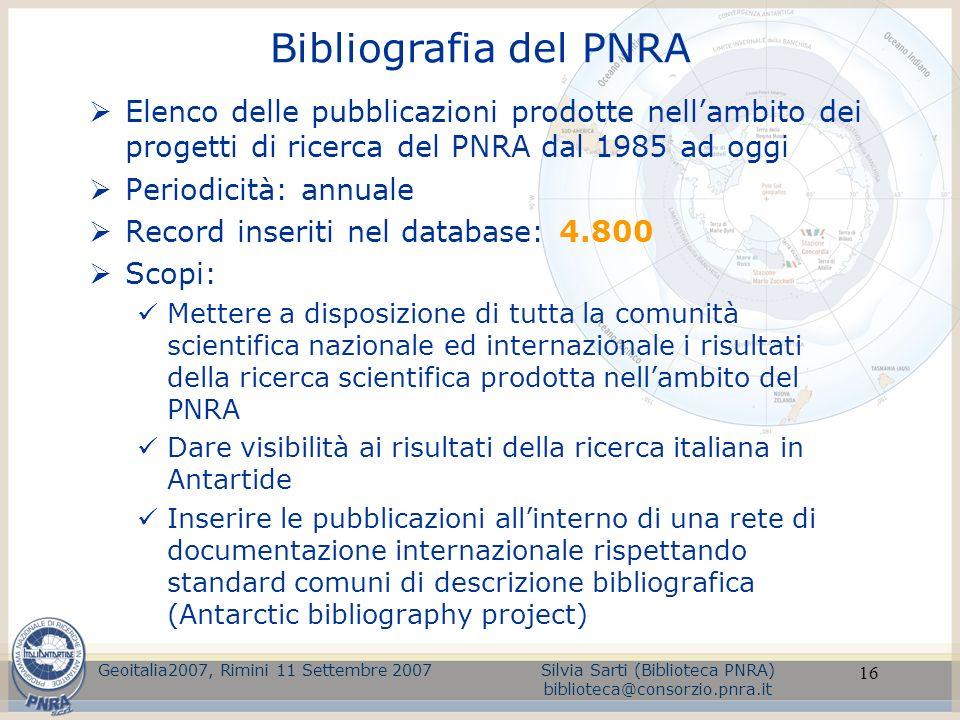 16 Elenco delle pubblicazioni prodotte nellambito dei progetti di ricerca del PNRA dal 1985 ad oggi Periodicità: annuale Record inseriti nel database: