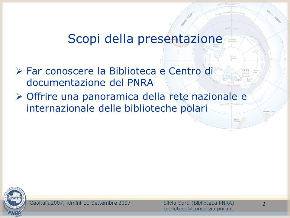2 Scopi della presentazione Far conoscere la Biblioteca e Centro di documentazione del PNRA Offrire una panoramica della rete nazionale e internaziona