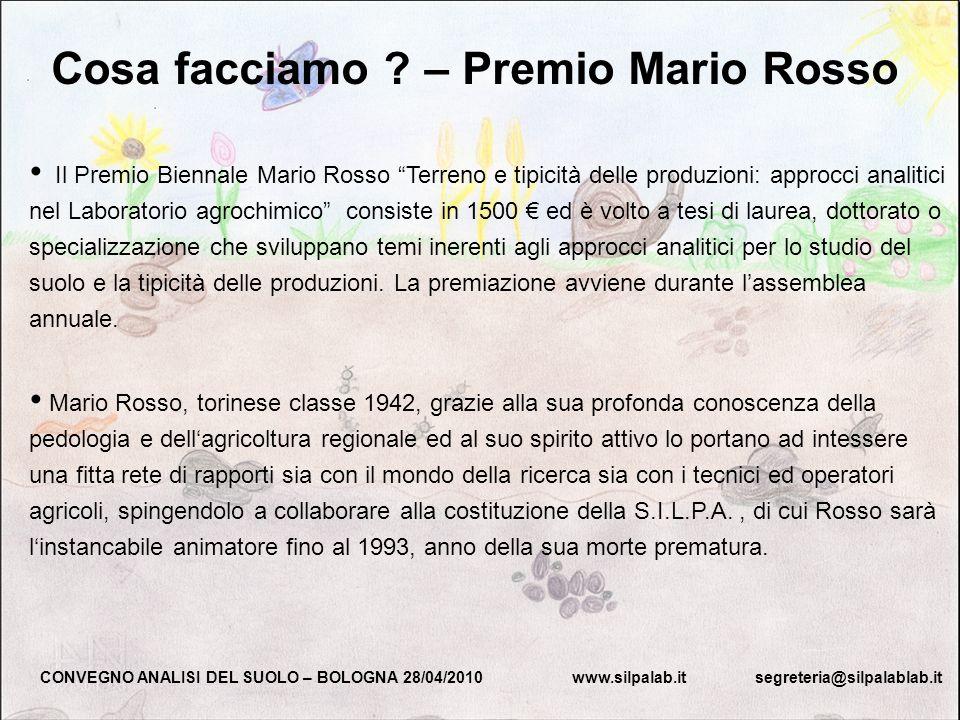 Cosa facciamo ? – Premio Mario Rosso Il Premio Biennale Mario Rosso Terreno e tipicità delle produzioni: approcci analitici nel Laboratorio agrochimic
