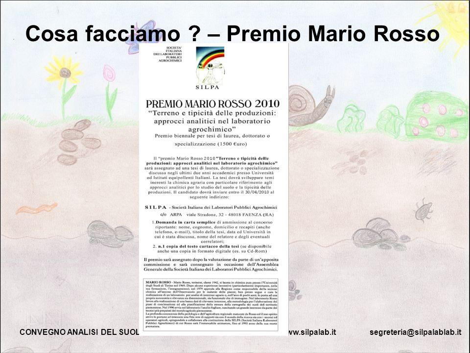Cosa facciamo ? – Premio Mario Rosso CONVEGNO ANALISI DEL SUOLO – BOLOGNA 28/04/2010 www.silpalab.it segreteria@silpalablab.it