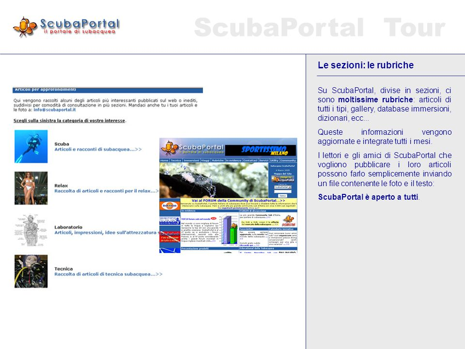 ScubaPortal Tour Statistiche Il forum ogni mese conta centinaia di nuovi iscritti.