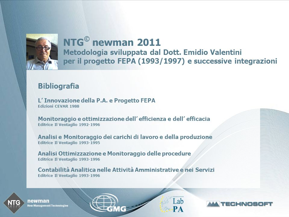 Page 4 NTGLab.it NTG newman 2011 NTGLab è il contenitore, il laboratorio nel quale la tecnologia NTG newman 2011 trova applicazione.