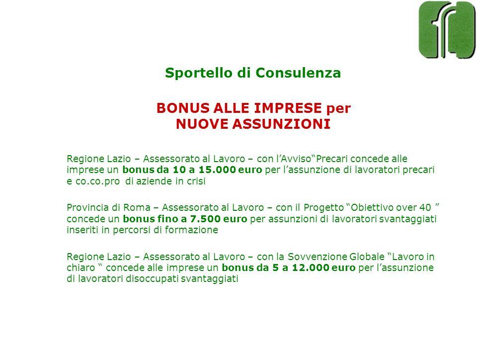 Sportello di Consulenza BONUS ALLE IMPRESE per NUOVE ASSUNZIONI Regione Lazio – Assessorato al Lavoro – con lAvvisoPrecari concede alle imprese un bon