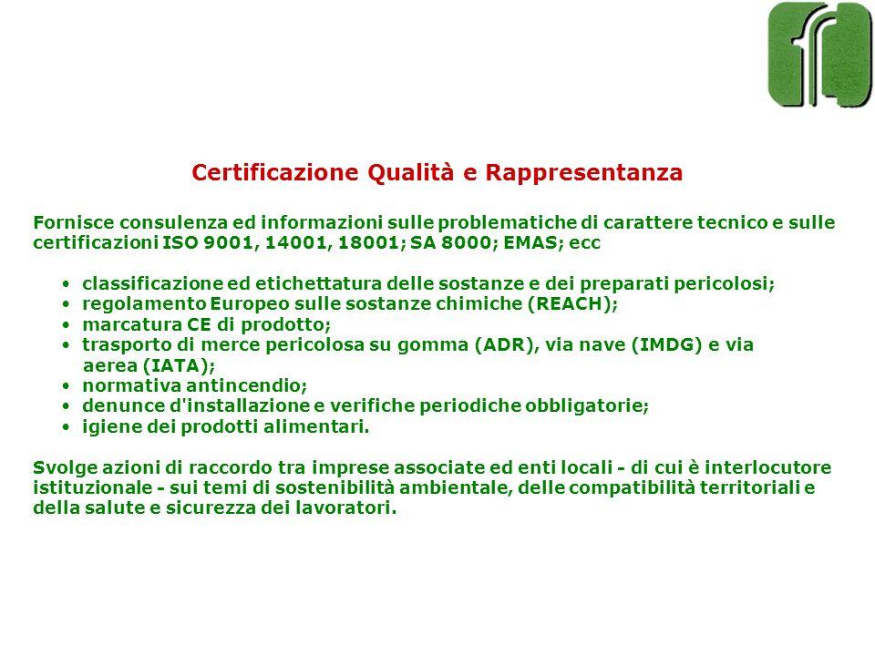 Certificazione Qualità e Rappresentanza Fornisce consulenza ed informazioni sulle problematiche di carattere tecnico e sulle certificazioni ISO 9001,