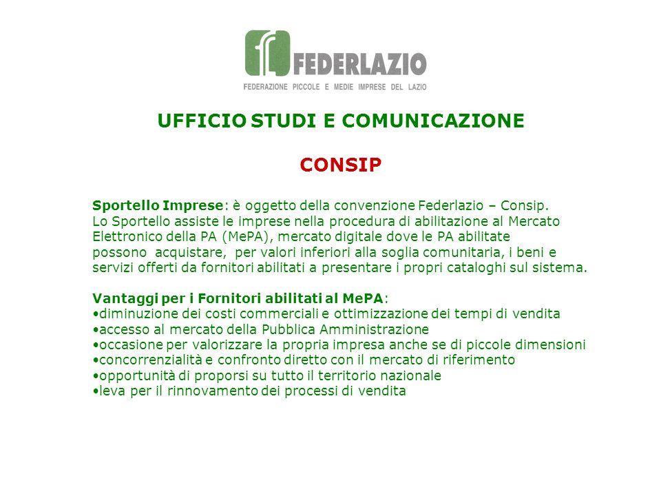 UFFICIO STUDI E COMUNICAZIONE CONSIP Sportello Imprese: è oggetto della convenzione Federlazio – Consip. Lo Sportello assiste le imprese nella procedu