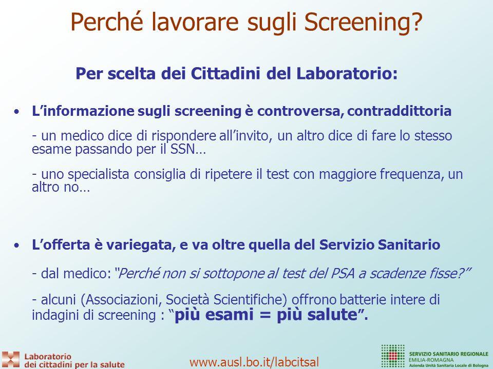 www.ausl.bo.it/labcitsal Serve una informazione più semplice, chiara e coerente, che spieghi Quali esami di screening sono ritenuti efficaci Quali no Quali risultati si ritengono possibili Cè confusione…