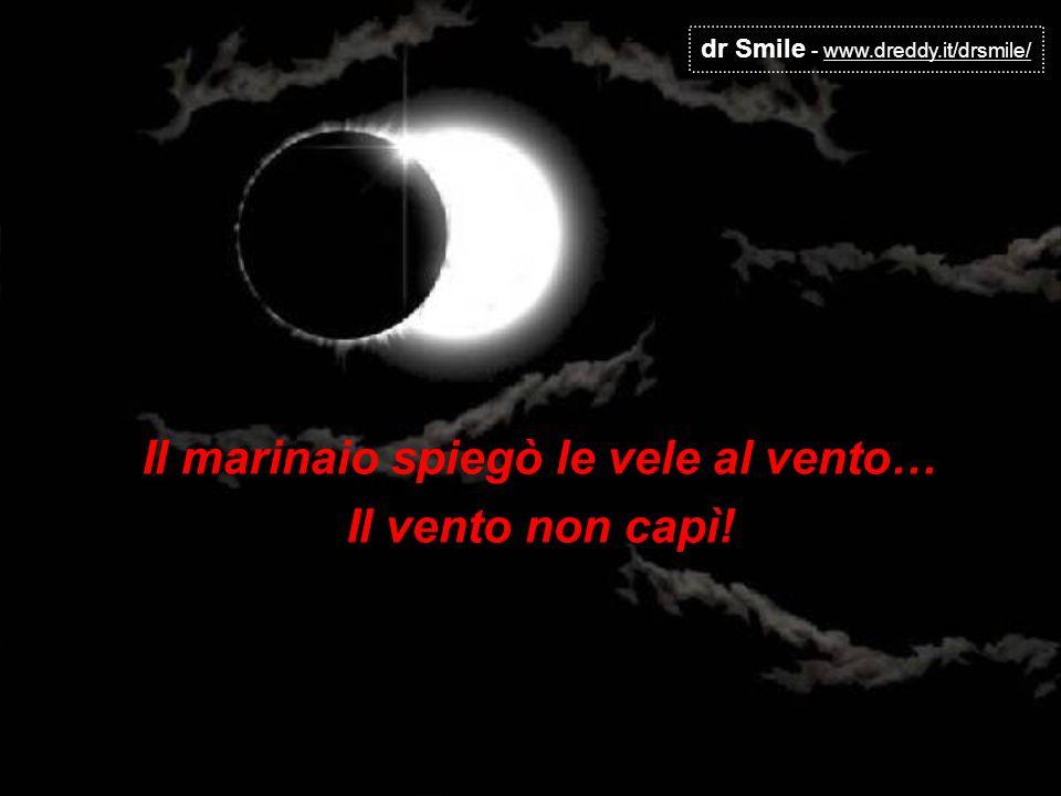 dr Smile - www.dreddy.it/drsmile/ Se la montagna viene da te e tu non sei Maometto… Corri, perché è una frana!