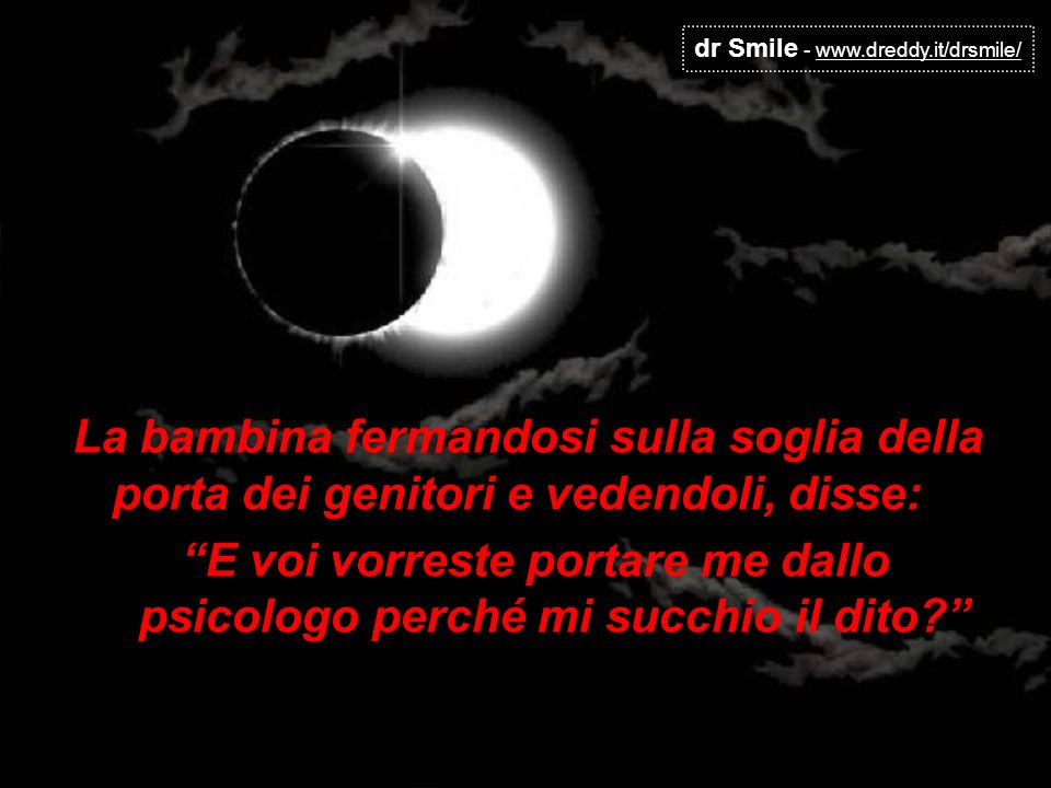dr Smile - www.dreddy.it/drsmile/ Il sole alla cacca: Domani sarò alto e grande nel cielo.