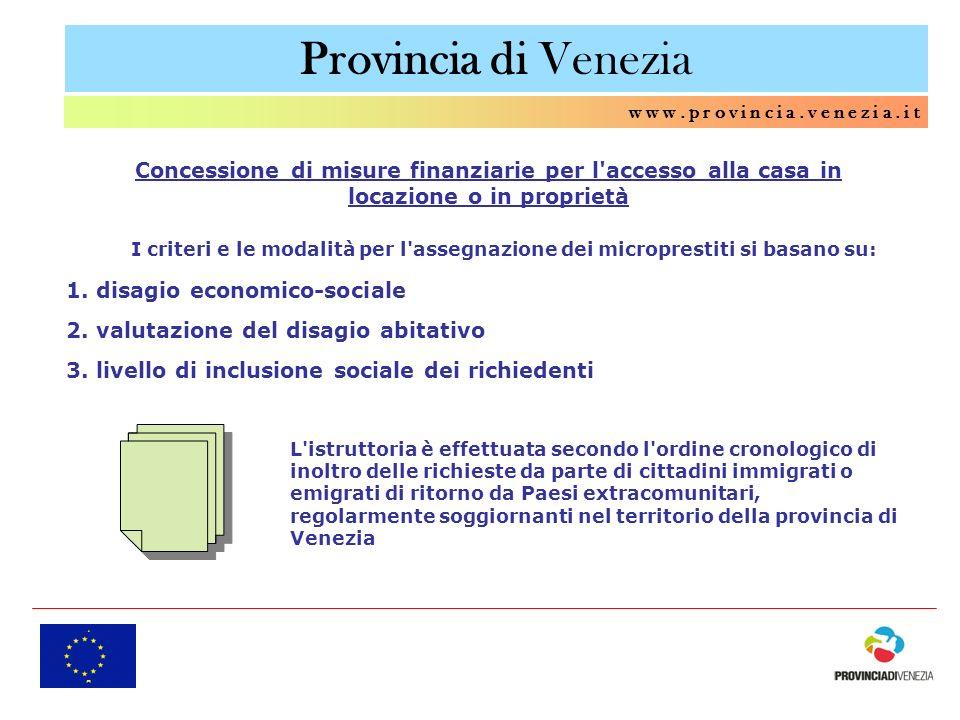 Provincia di Venezia w w w. p r o v i n c i a. v e n e z i a. i t I criteri e le modalità per l'assegnazione dei microprestiti si basano su: 2. valuta