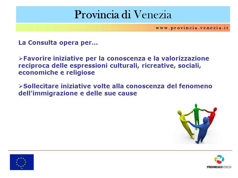 Provincia di Venezia w w w. p r o v i n c i a. v e n e z i a. i t La Consulta opera per… Favorire iniziative per la conoscenza e la valorizzazione rec