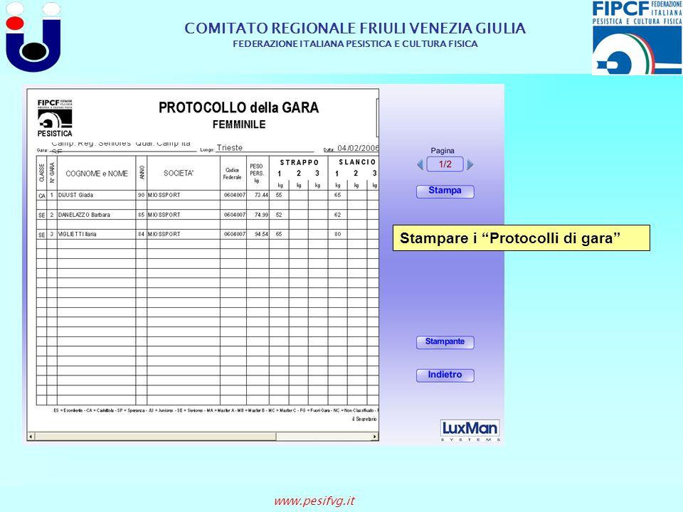 COMITATO REGIONALE FRIULI VENEZIA GIULIA FEDERAZIONE ITALIANA PESISTICA E CULTURA FISICA www.pesifvg.it Stampare i Protocolli di gara