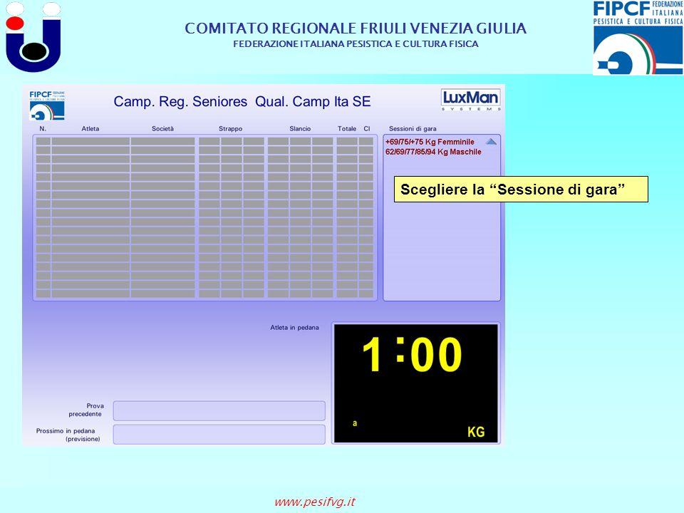COMITATO REGIONALE FRIULI VENEZIA GIULIA FEDERAZIONE ITALIANA PESISTICA E CULTURA FISICA www.pesifvg.it Scegliere la Sessione di gara