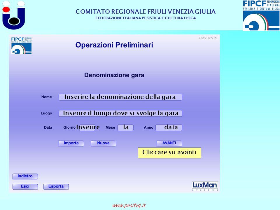 COMITATO REGIONALE FRIULI VENEZIA GIULIA FEDERAZIONE ITALIANA PESISTICA E CULTURA FISICA www.pesifvg.it Inserire la denominazione della gara Inserire