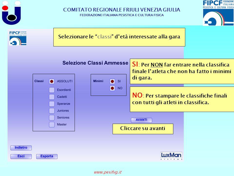 COMITATO REGIONALE FRIULI VENEZIA GIULIA FEDERAZIONE ITALIANA PESISTICA E CULTURA FISICA www.pesifvg.it Selezionare le classi detà interessate alla ga