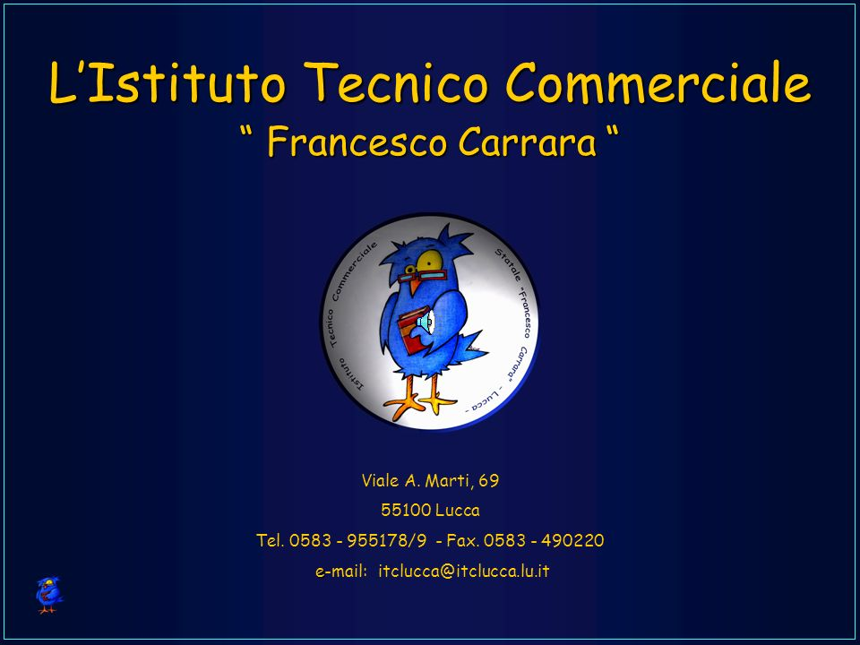 Viale A. Marti, 69 55100 Lucca Tel. 0583 - 955178/9 - Fax. 0583 - 490220 e e-mail: itclucca@itclucca.lu.it Francesco Carrara Francesco Carrara LIstitu
