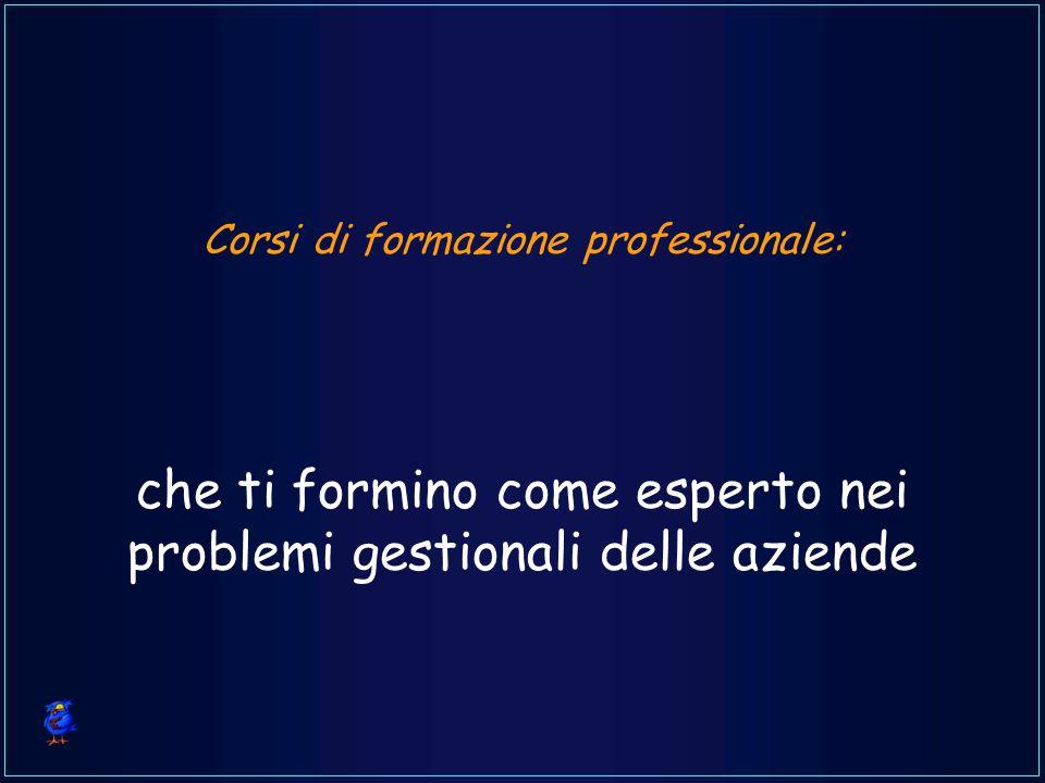 Corsi di formazione professionale: che ti formino come esperto nei problemi gestionali delle aziende