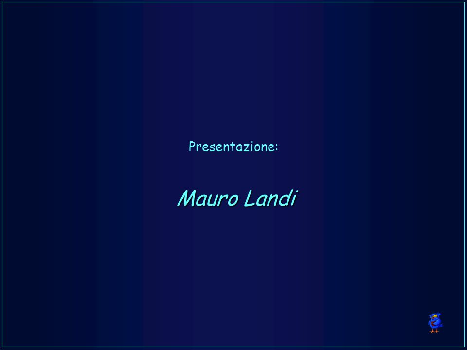Mauro Landi Presentazione: Mauro Landi