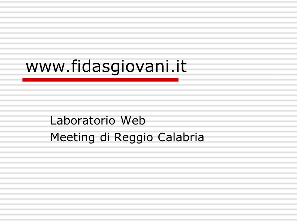 www.fidasgiovani.it Laboratorio Web Meeting di Reggio Calabria