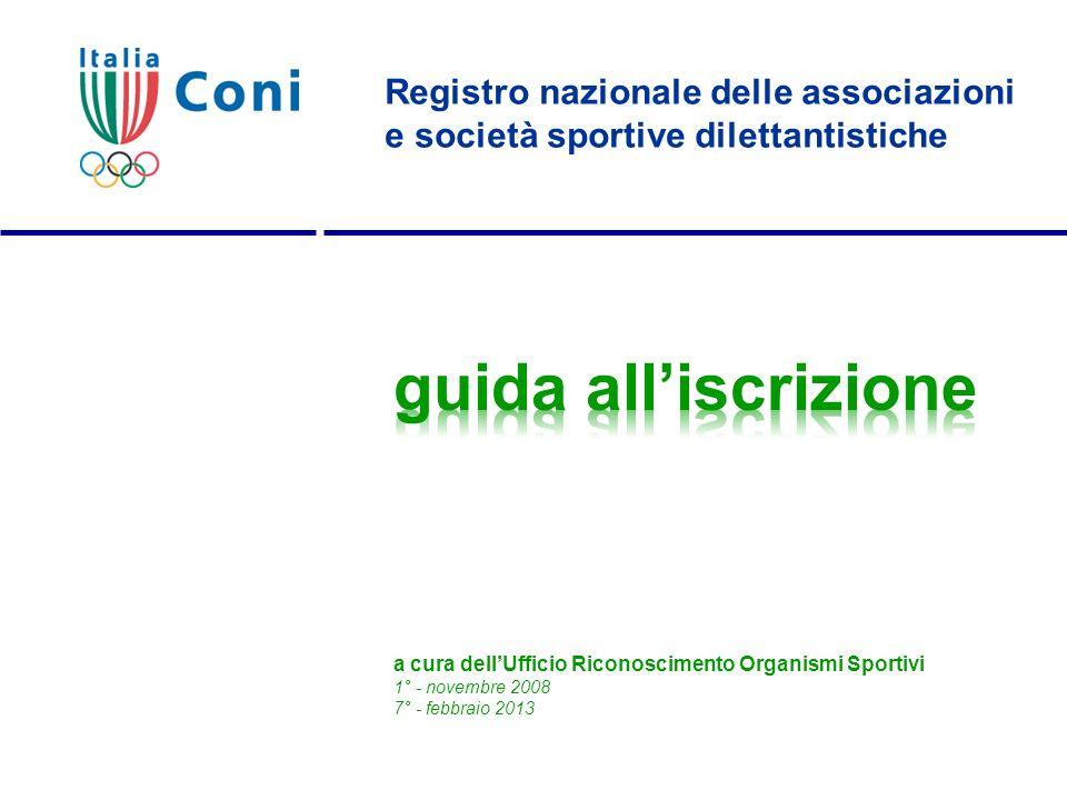 Registro nazionale delle associazioni e società sportive dilettantistiche a cura dellUfficio Riconoscimento Organismi Sportivi 1° - novembre 2008 7° -