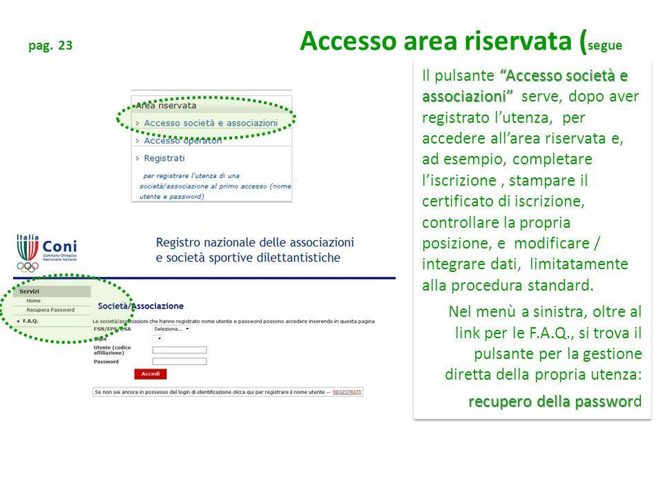 pag. 23 Accesso area riservata ( segue Accesso società e associazioni Il pulsante Accesso società e associazioni serve, dopo aver registrato lutenza,