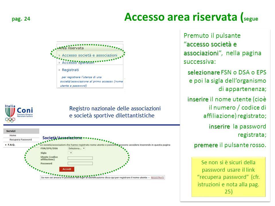 pag. 24 Accesso area riservata ( segue accesso società e associazioni Premuto il pulsanteaccesso società e associazioni, nella pagina successiva: sele