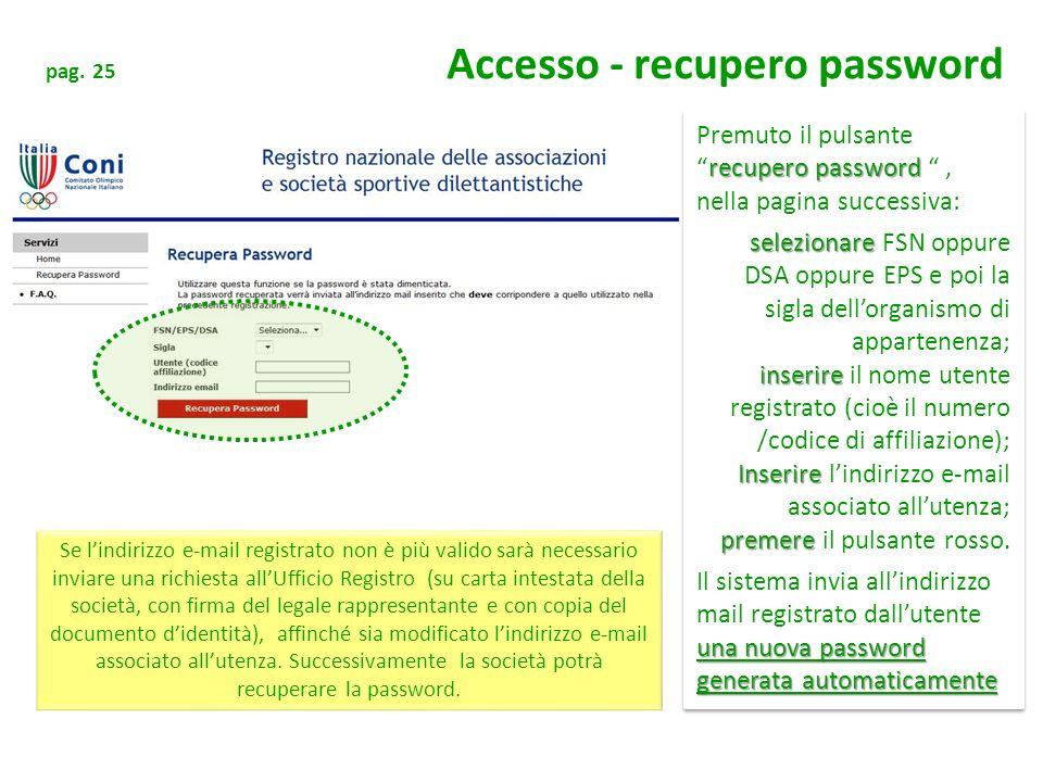 pag. 25 Accesso - recupero password recupero password Premuto il pulsanterecupero password, nella pagina successiva: selezionare selezionare FSN oppur