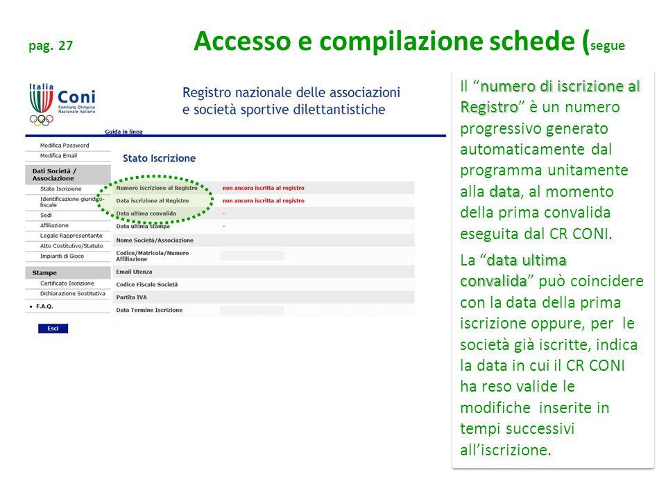 pag. 27 Accesso e compilazione schede ( segue numero di iscrizione al Registro data Il numero di iscrizione al Registro è un numero progressivo genera