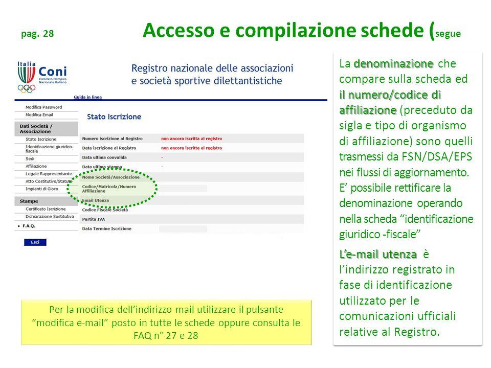 pag. 28 Accesso e compilazione schede ( segue denominazione il numero/codice di affiliazione La denominazione che compare sulla scheda ed il numero/co
