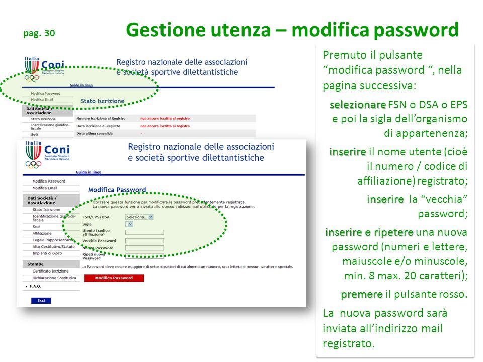 pag. 30 Gestione utenza – modifica password Premuto il pulsante modifica password, nella pagina successiva: selezionare selezionare FSN o DSA o EPS e