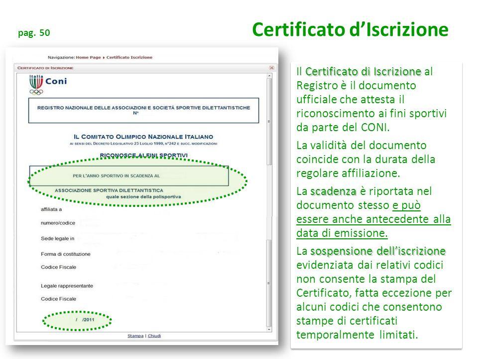 pag. 50 Certificato dIscrizione Certificato di Iscrizione Il Certificato di Iscrizione al Registro è il documento ufficiale che attesta il riconoscime