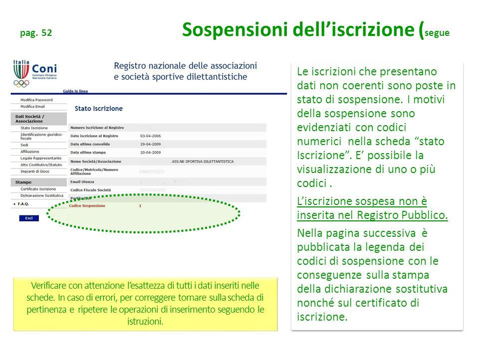 pag. 52 Sospensioni delliscrizione ( segue Le iscrizioni che presentano dati non coerenti sono poste in stato di sospensione. I motivi della sospensio