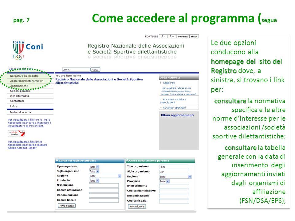pag. 7 Come accedere al programma ( segue homepage del sito del Registro Le due opzioni conducono alla homepage del sito del Registro dove, a sinistra