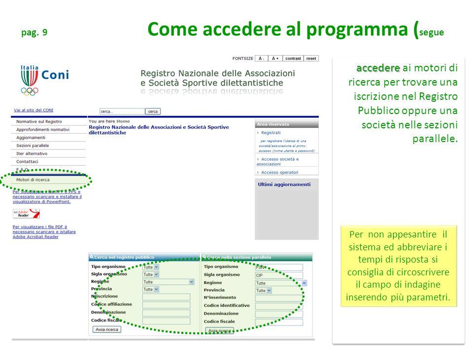 pag. 9 Come accedere al programma ( segue accedere accedere ai motori di ricerca per trovare una iscrizione nel Registro Pubblico oppure una società n