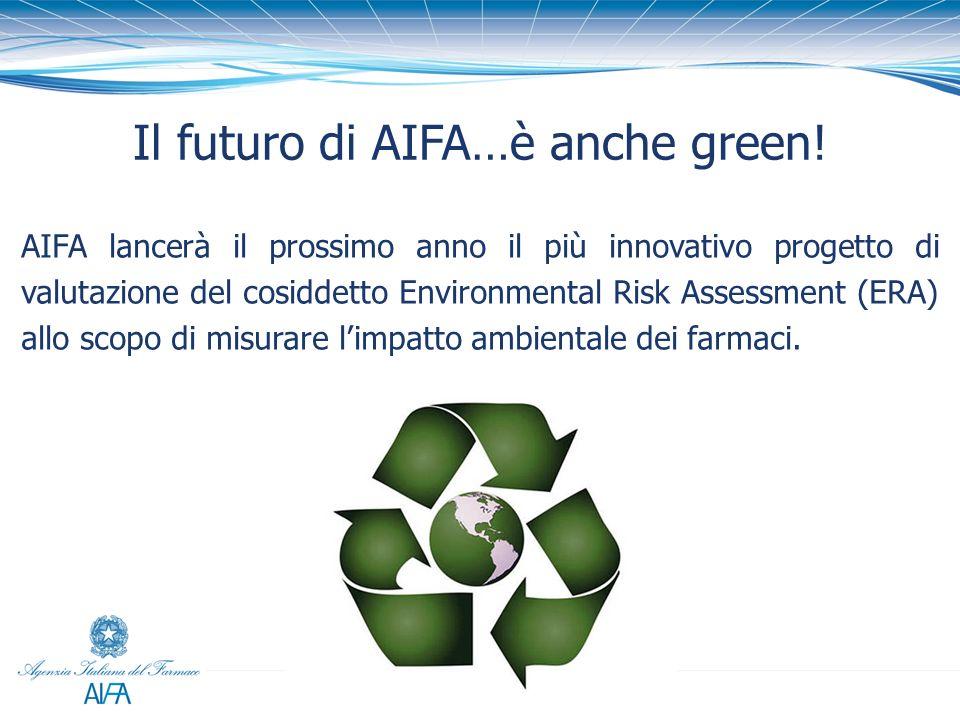 Il futuro di AIFA…è anche green! AIFA lancerà il prossimo anno il più innovativo progetto di valutazione del cosiddetto Environmental Risk Assessment