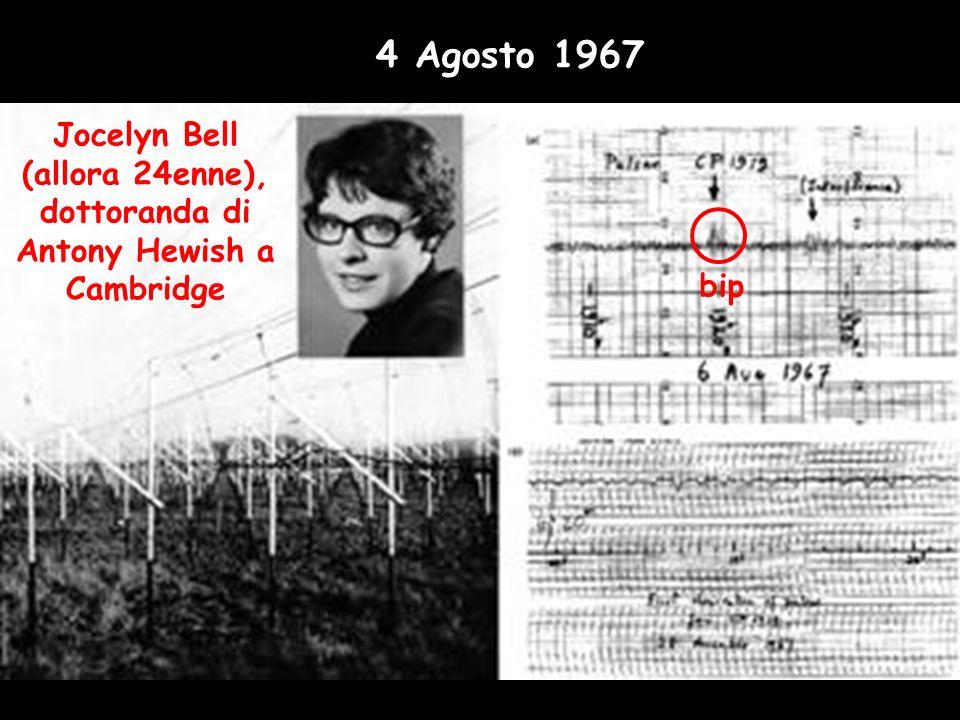 4 Agosto 1967 Jocelyn Bell (allora 24enne), dottoranda di Antony Hewish a Cambridge bip