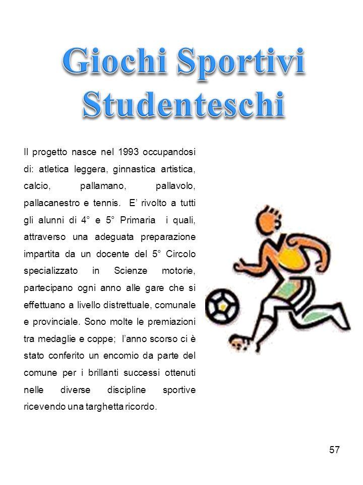 Il progetto nasce nel 1993 occupandosi di: atletica leggera, ginnastica artistica, calcio, pallamano, pallavolo, pallacanestro e tennis. E rivolto a t