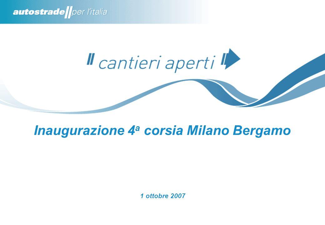 Inaugurazione 4 a corsia Milano Bergamo 1 ottobre 2007