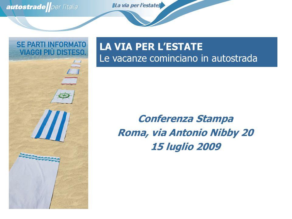 La via per lestate LA VIA PER LESTATE Le vacanze cominciano in autostrada Conferenza Stampa Roma, via Antonio Nibby 20 15 luglio 2009