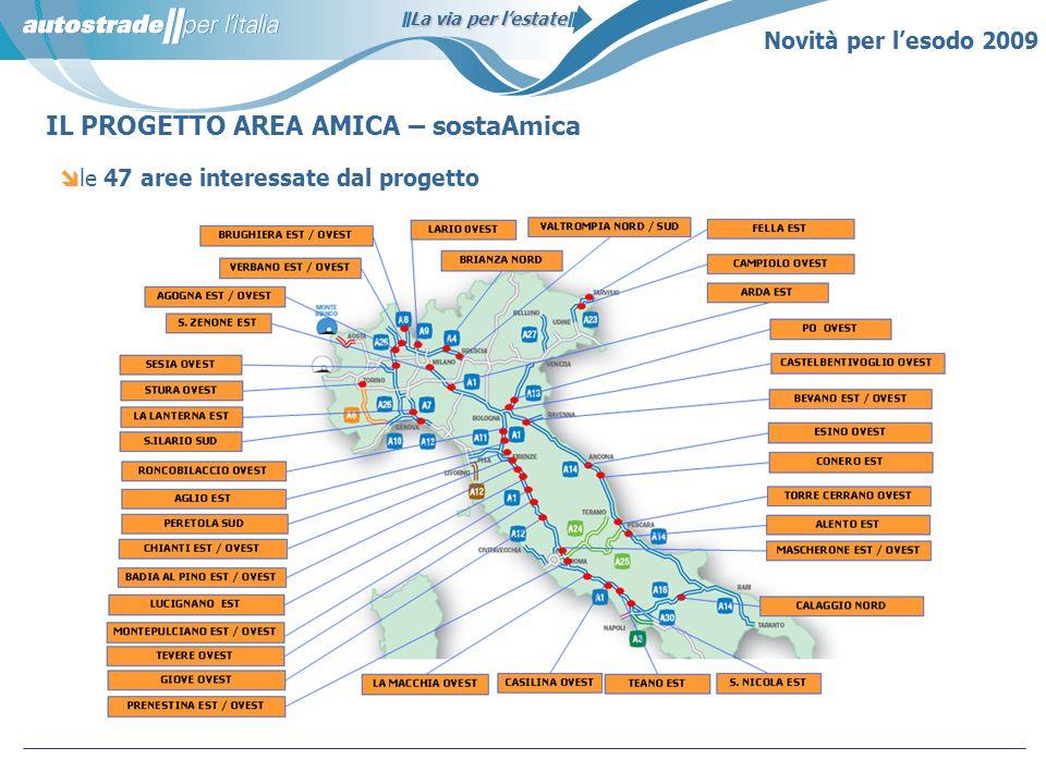 La via per lestate IL PROGETTO AREA AMICA – sostaAmica Novità per lesodo 2009 le 47 aree interessate dal progetto