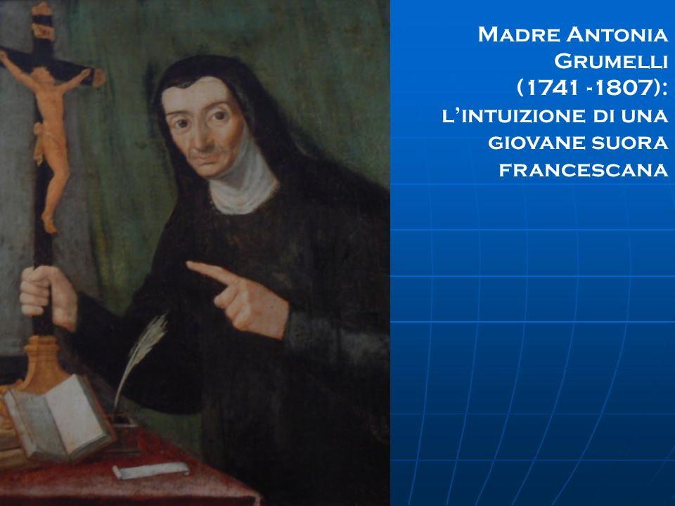 Madre Antonia Grumelli (1741 -1807): lintuizione di una giovane suora francescana