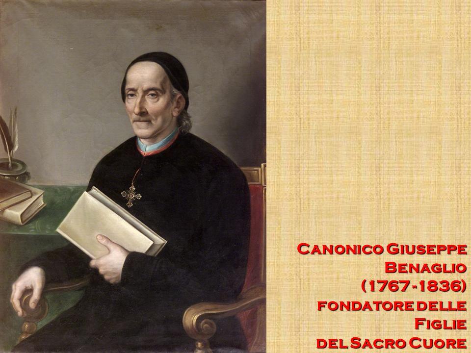 Canonico Giuseppe Benaglio (1767 -1836) fondatore delle Figlie del Sacro Cuore