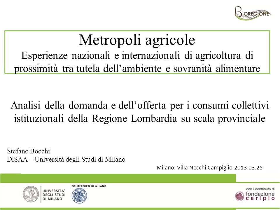 Metropoli agricole Esperienze nazionali e internazionali di agricoltura di prossimità tra tutela dellambiente e sovranità alimentare Milano, Villa Nec