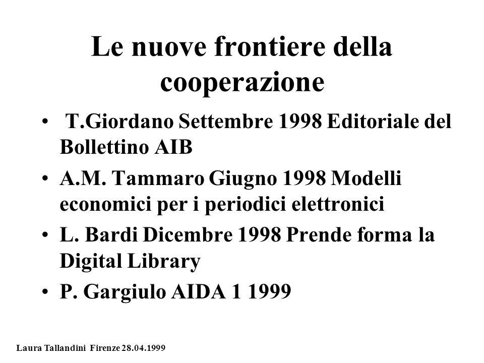Le nuove frontiere della cooperazione Carenza di un punto di riferimento forte/istituzionale (latitanza di MURST) con questi compiti: 1.