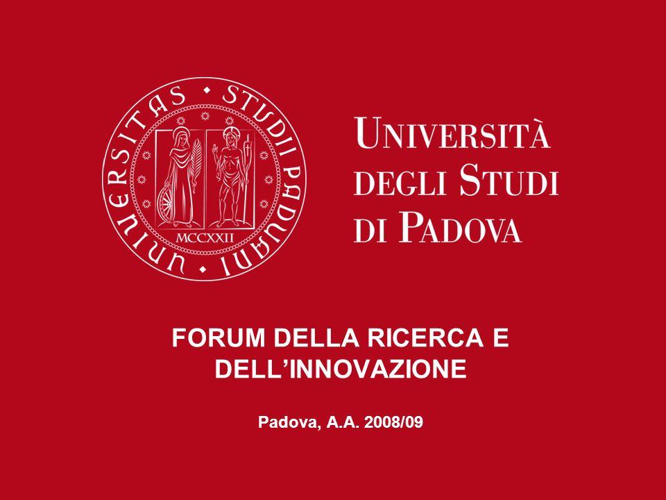 FORUM DELLA RICERCA E DELLINNOVAZIONE Padova, A.A. 2008/09
