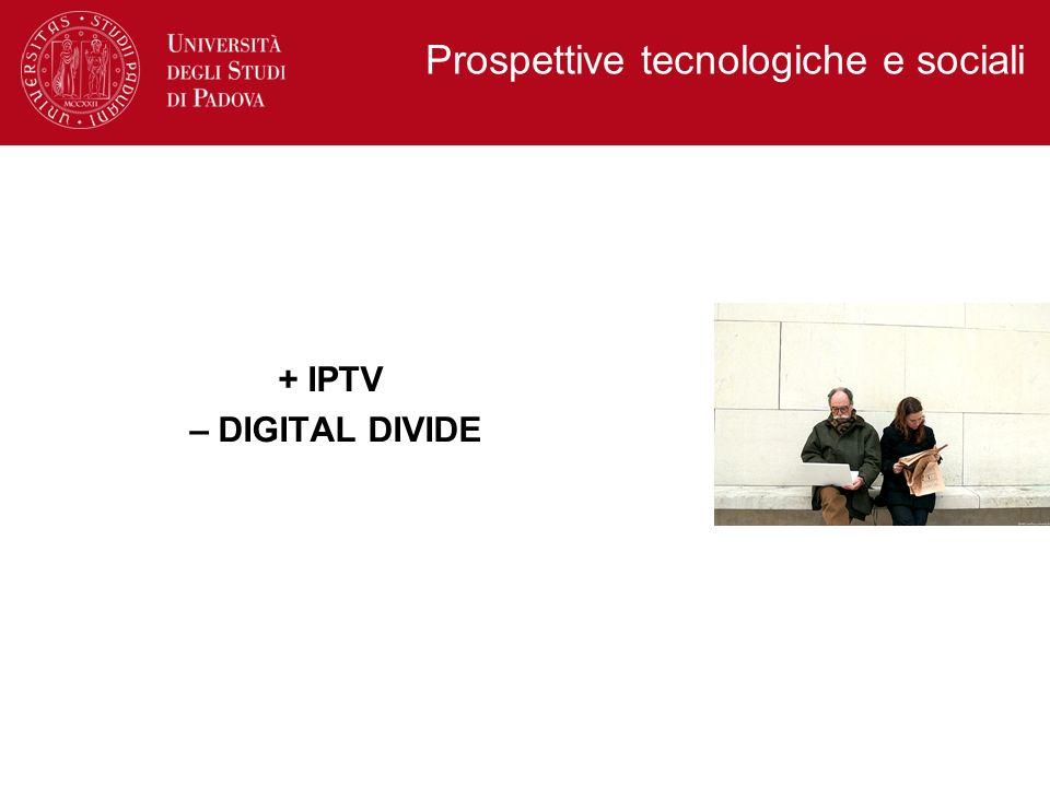 + IPTV – DIGITAL DIVIDE Prospettive tecnologiche e sociali